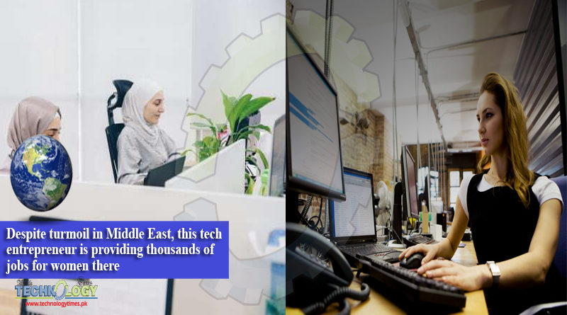 Despite turmoil in Middle East, this tech entrepreneur is providing thousands of jobs for women there