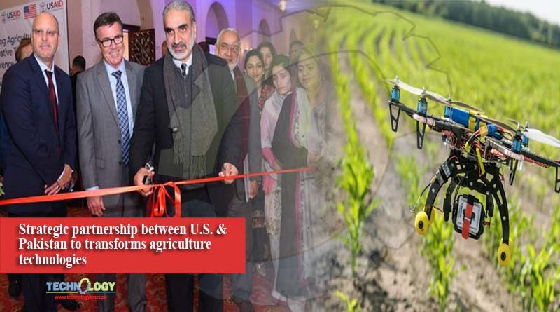 Strategic partnership between U.S. & Pakistan to transforms agriculture technologies