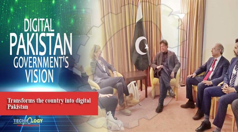 Transforms the country into digital Pakistan