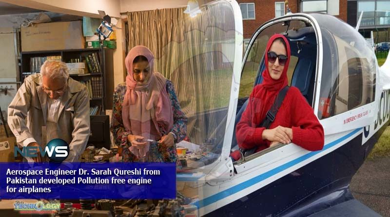 Aerospace Engineer Dr. Sarah Qureshi from Pakistan developed Pollution free engine for airplanes
