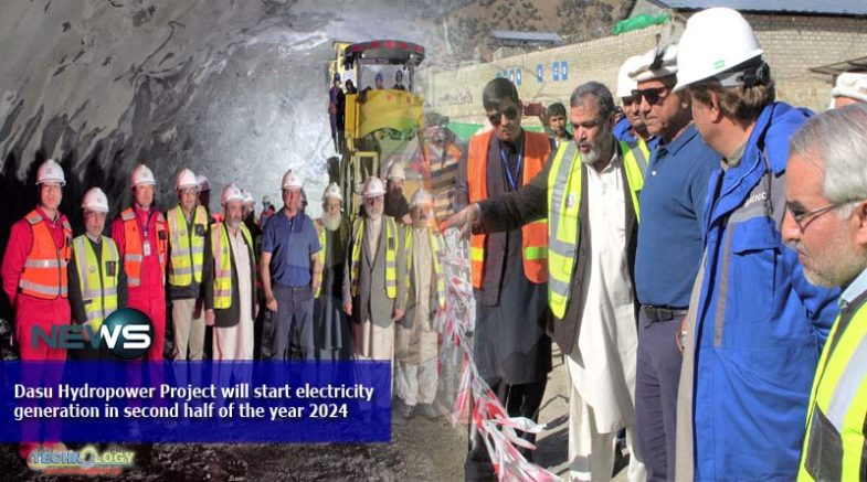 Dasu Hydropower Project will start electricity generation in second half of the year 2024