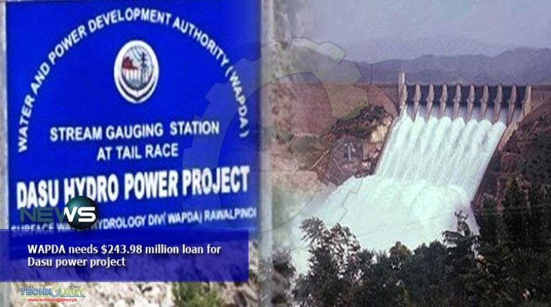 WAPDA needs $243.98 million loan for Dasu power project