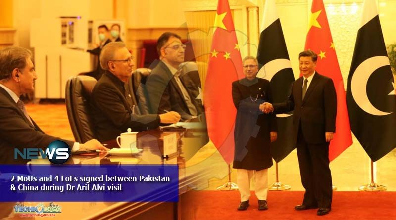 2 MoUs and 4 LoEs signed between Pakistan & China during Dr Arif Alvi visit