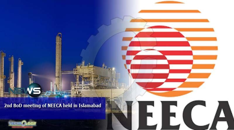 2nd BoD meeting of NEECA held in Islamabad
