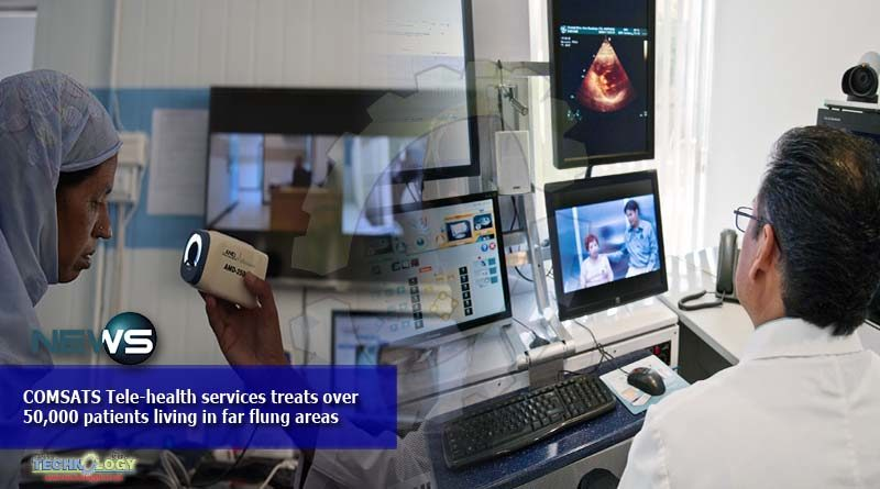 COMSATS Tele-health services treats over 50,000 patients living in far flung areas