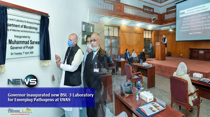 Governor inaugurated new BSL-3 Laboratory for Emerging Pathogens at UVAS