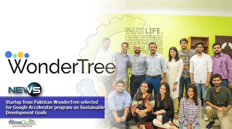 Startup from Pakistan WonderTree selected for Google Accelerator program on Sustainable Development Goals