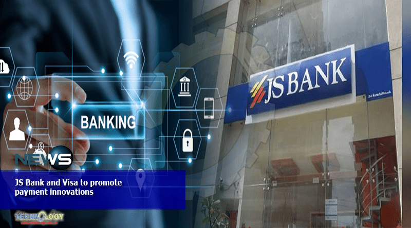 JS Bank and Visa to promote payment innovations