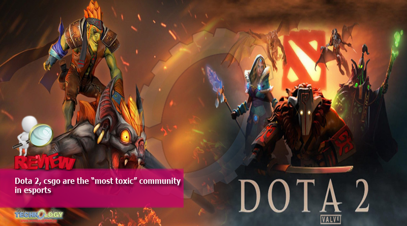 "Dota 2, csgo are the ""most toxic"" community in esports"