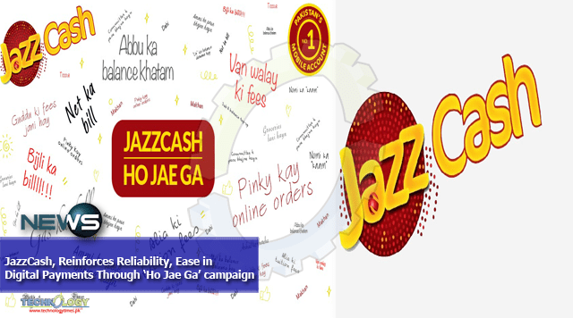 JazzCash, Reinforces Reliability, Ease in Digital Payments Through 'Ho Jae Ga' campaign