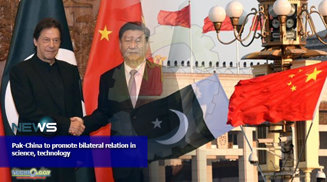 Pak-China to promote bilateral relation in science, technology