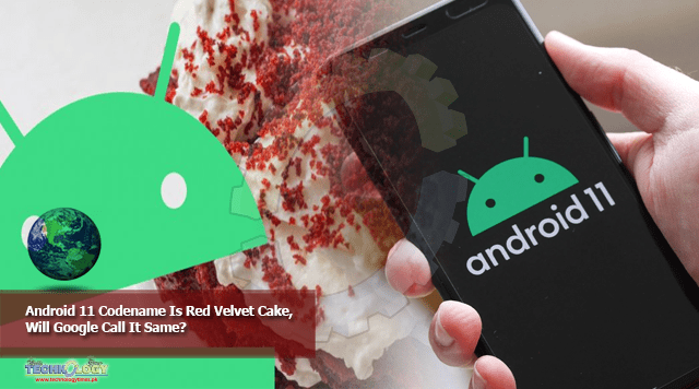 Android 11 Codename Is Red Velvet Cake, Will Google Call It Same?