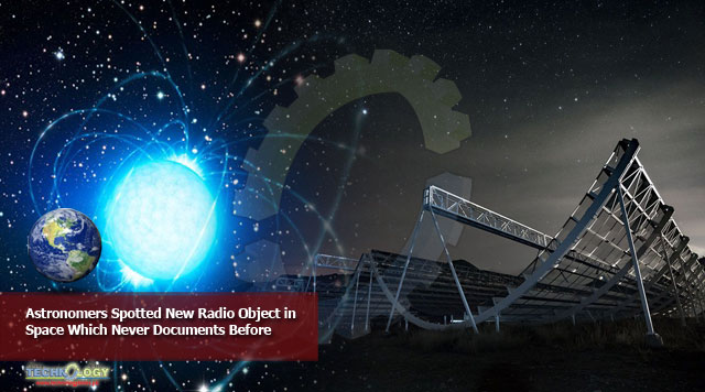 Astronomers Spotted New Radio Objects in Space Which Never Documents Before