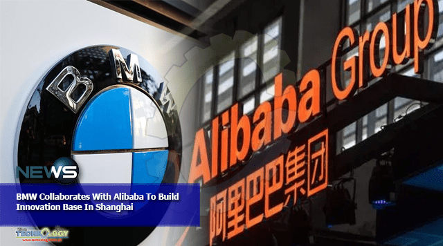 BMW Collaborates With Alibaba To Build Innovation Base In Shanghai