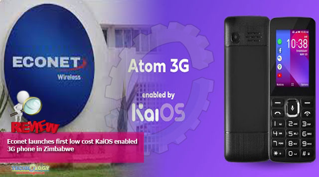 Econet launches first low cost KaiOS enabled 3G phone in Zimbabwe