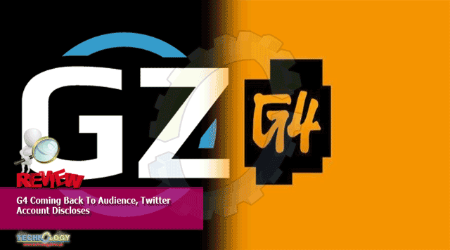 G4-Coming-Back-To-Audience-Twitter-Account-Discloses
