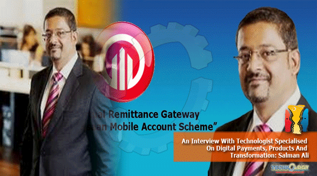 An-Interview-With-Technologist-Specialised-On-Digital-Payments-Products-And-Transformation-Salman-Ali.