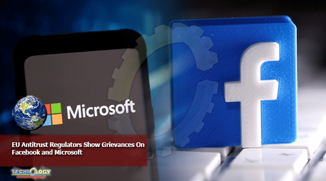 EU Antitrust Regulators Show Grievances On Facebook and Microsoft