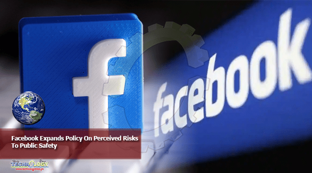 Facebook Expands Policy On Perceived Risks To Public Safety