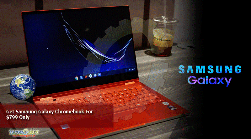 Get Samaung Galaxy Chromebook For $799 Only