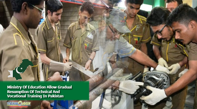 Ministry Of Education Allow Gradual Resumption Of Technical And Vocational Training In Pakistan