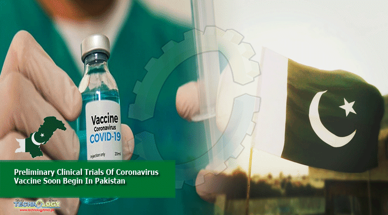 Preliminary Clinical Trials Of Coronavirus Vaccine Soon Begin In Pakistan