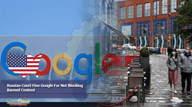 Russian Court Fine Google For Not Blocking Banned Content