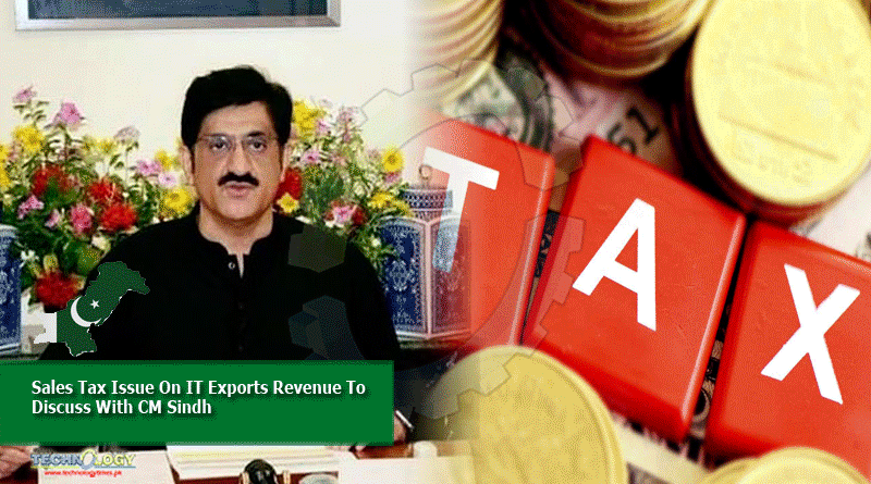 Sales Tax Issue On IT Exports Revenue To Discuss With CM Sindh