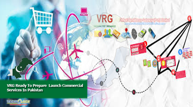 VRG Ready To Prepare Launch Commercial Services In Pakistan