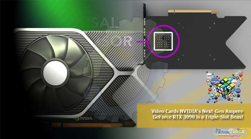 Video Cards NVIDIA's Next-Gen Ampere GeForce RTX 3090 is a Triple-Slot Beas!