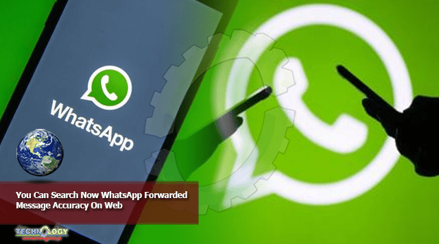 You Can Search Now WhatsApp Forwarded Message Accuracy On Web