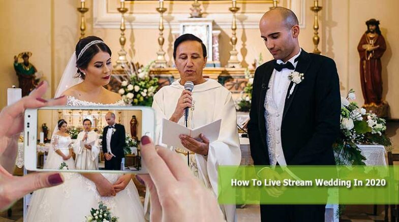 How To Live Stream Wedding In 2020