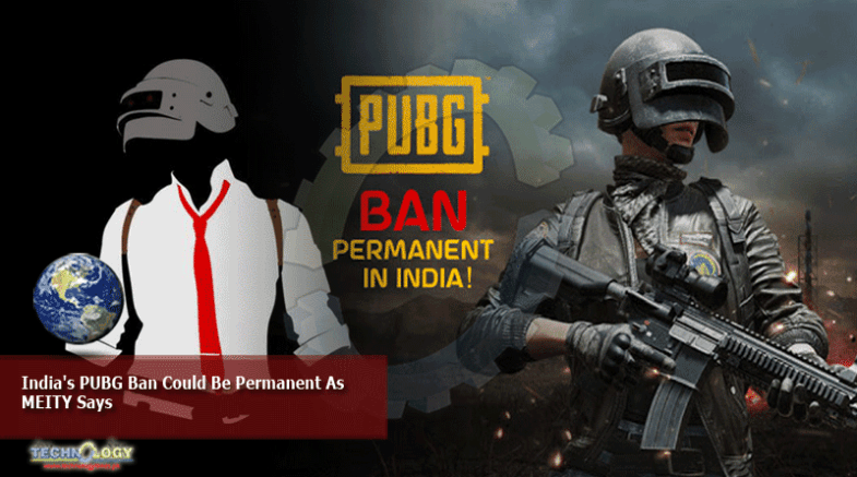 India's PUBG Ban Could Be Permanent As MEITY Says
