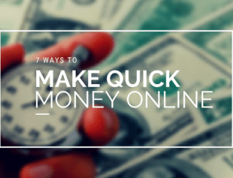 7 Ways to Make Quick Money Online