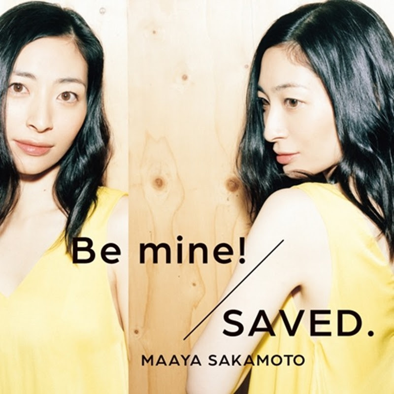 Sakamoto Maaya – SAVED. / Be mine! (23er single)