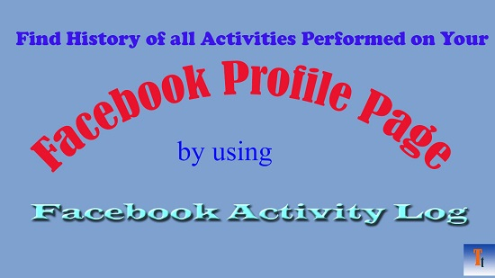 Use Facebook Activity Log to Search all Post History Of Facebook Profile Page