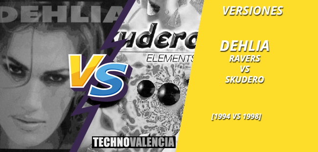 versiones_dehlia_-_ravers_1994_VS_skudero_1998