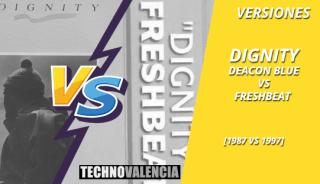 versiones_dignity_-_deacon_blue_1987_VS_freshbeat_1997