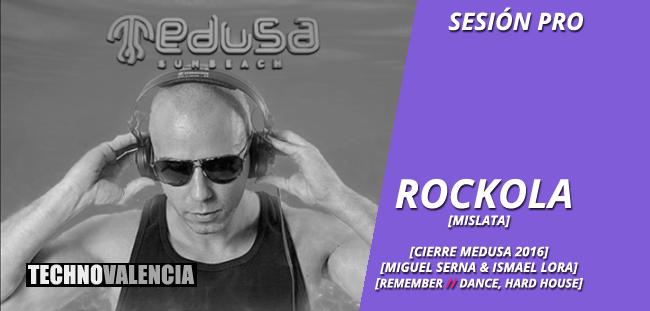 session_pro_rockola_mislata_-_cierre_medusa_2016_miguel_serna_&_ismael_lora