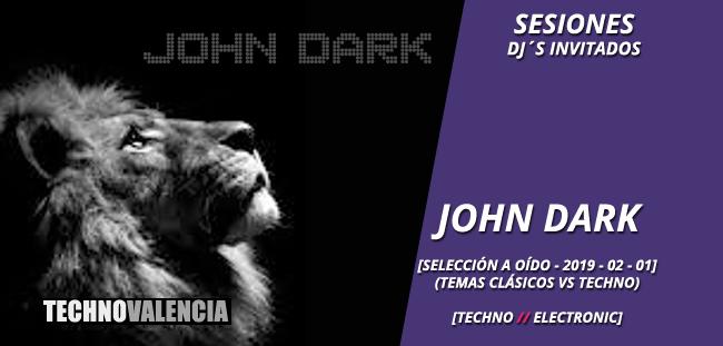 session_john_dark_-_temas_clasicos_vs_techno_seleccion_a_oido_2019-02-01