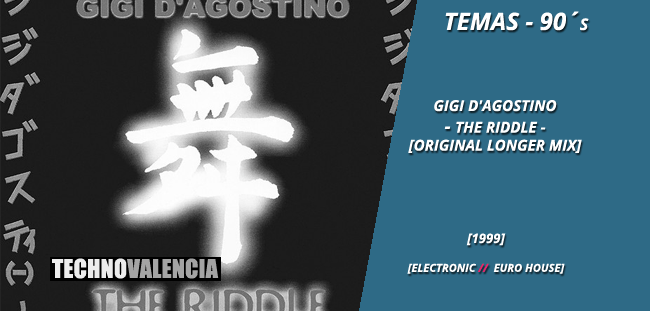 temas_90_gigi_d'agostino_-_the_riddle_(original_longer_mix)