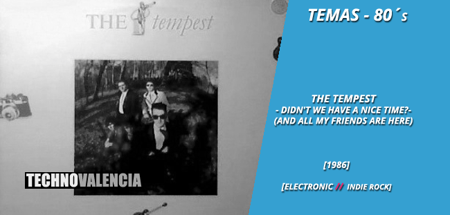 temas_80_the_tempest_-_didn't_we_have_a_nice_time_(and_all_my_friends_are_here)