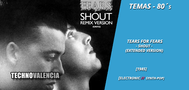 temas_80_tears_for_fears_-_shout_extended_version