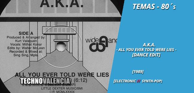 temas_80_A.K.A._-_all_you_ever_told_were_lies_dance_edit