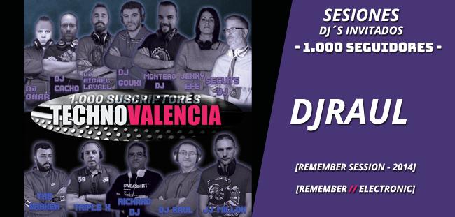 sesion_dj_raul_remember_session_2014_cd_technovalencia.es_1000_seguidores