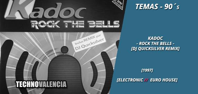 temas_90_kadoc_-_rock_the_bells_dj_quicksilver_remix