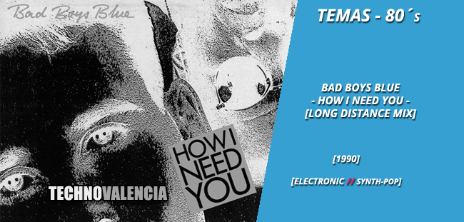 temas_80_bad_boys_blue_-_how_-i_need_you_long_distance_mix