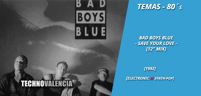 temas_80_bad_boys_blue_-_save_your_love_12_mix