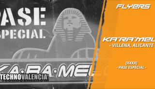 flyers_ka-ra-melo_-_karamelo_-_villena_alicante_xxxx_pase_especial