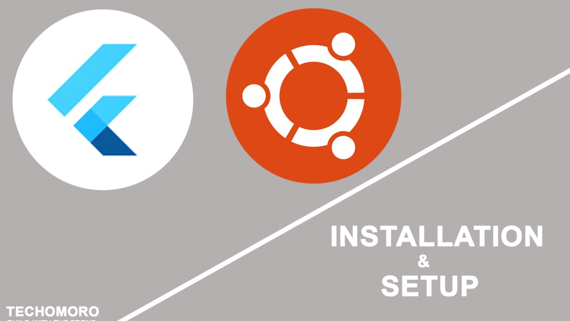 How to Install and Setup Flutter on Ubuntu 18 04 1 LTS - Techomoro